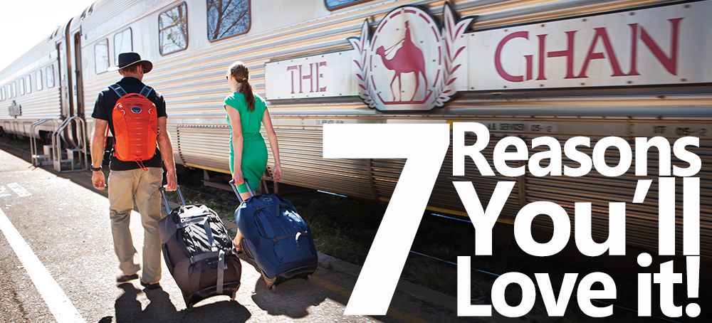 7 Reasons you'll love train travel on The Ghan Australian Outback